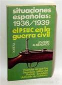 Situaciones Españolas 1936/1939. El P.S.U.C en la: Joaquín Almendros
