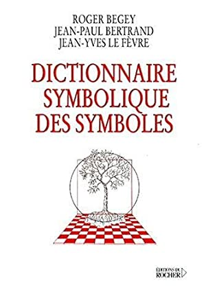 Dictionnaire Symbolique Des Symboles. Roger Begey. Otros: Roger Begey. Otros