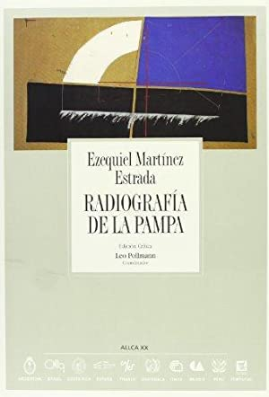 Radiografía de la Pampa. Ezequiel Martínez Estrada: Ezequiel Martínez Estrada