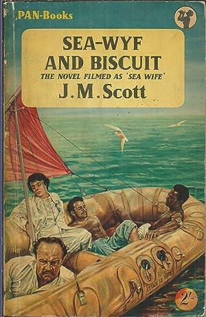 Sea-Wyf and Biscuit filmed as Sea Wife: Scott, JM