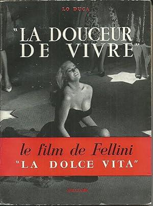 La Dolce Vita La Douceur De Vivre: Duca, Lo