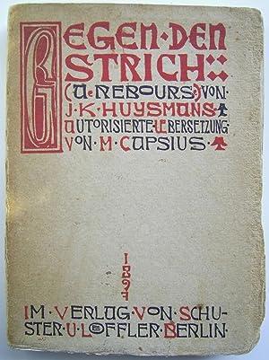 Gegen den Strich (A Rebours), Deutsche Erstausgabe: Joris-Karl Huysmans /