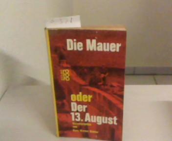 Die Mauer oder der 13. August TB: Richter, Hans Werner