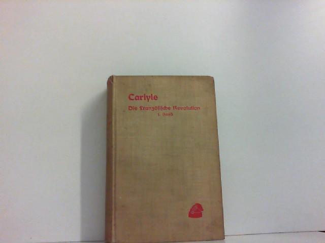 Die Französische Revolution. Erster Band.: Thomas Carlyle: