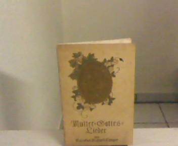 Muttergotteslieder zur heiligen Weihnachts- und Maienzeit.: Langer, Karatus Richard: