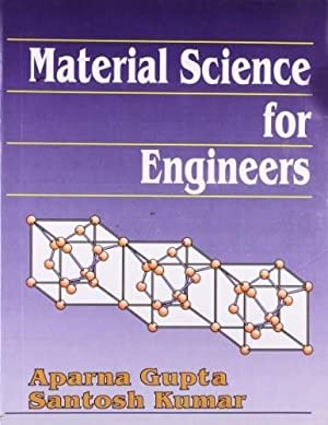 Material Science for Engineers: Gupta Aparna /