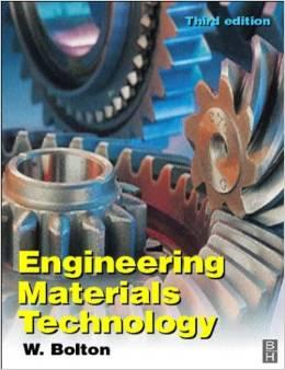 Engineering Materials Technology ( 3rd Edition ): W. Bolton