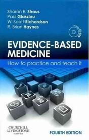 Evidence-Based Medicine: How to Practice and Teach it ( 4th Edition ): Sharon E. Straus MD , Paul ...
