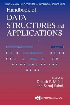 Handbook of Data Structures and Applications: Dinesh P. Mehta