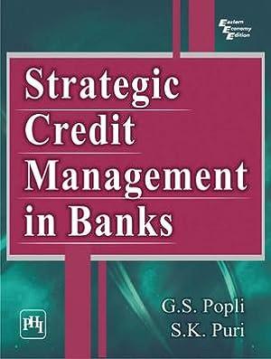 Strategic Credit Management in Banks: G.S. Popli ,