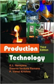 Production Technology( 3rd Edition): K.L. Narayana ,