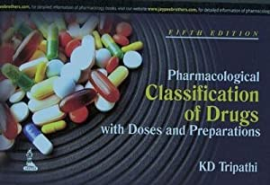 Pharmacological Classification of Drugs with Doses and: K. D. Tripathi