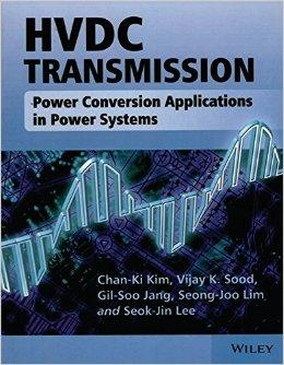 HVDC Transmission: Power Conversion Applications in Power: Chan-Ki Kim ,