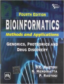 Bioinformatics: Methods and Applications: Genomics, Proteomics and: P. Rastogi, N.