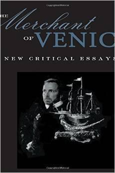 The Merchant of Venice: Critical Essays: John W. Mahon,