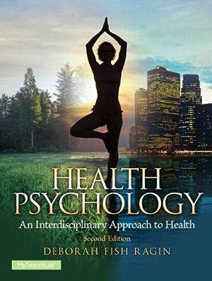 Health Psychology: An Interdisciplinary Approach to Health: Deborah Fish Ragin