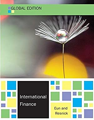 International Finance ( 7th Edition ): Cheol S. Eun,