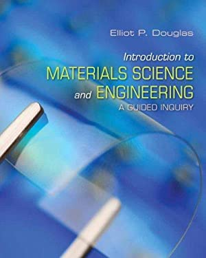 Introduction to Materials Science and Engineering: A: Elliot P. Douglas