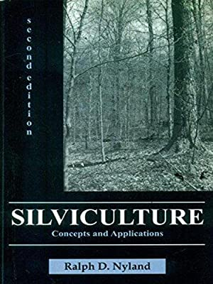 Silviculture: Concepts and Applications ( 2nd Edition: Ralph D. Nyland