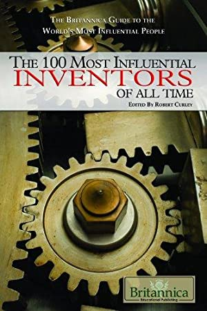 The 100 Most Influential Inventors of All Time: Robert Curley