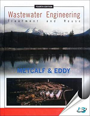 Wastewater Engineering: Treatment and Reuse ( 4th: MetCalf
