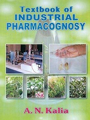 Textbook of Industrial Pharmacognosy: Kalia A.N.