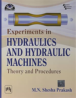 Experiments in Hydraulics and Hydraulic Machines: Theory: Shesha M. N.
