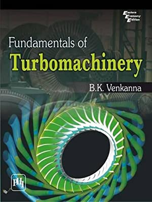 Fundamentals of Turbomachinery: B.K. Venkanna