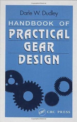 Handbook of Practical Gear Design (Mechanical Engineering: Stephen P. Radzevich,
