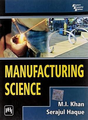 Manufacturing Science: Serajul Haque ,