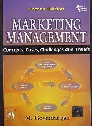 Marketing Management: Concepts, Cases, Challenges and Trends: M. Govindarajan
