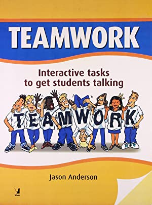 DLP: Teamwork: Interactive Tasks to Get Students Talking: Jason Anderson