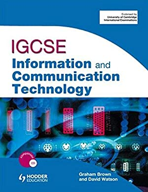 IGCSE Information and Communication Technology (Book &: Graham Brown ,