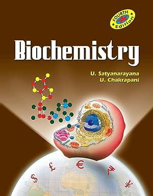 Biochemistry ( 4th Edition ): Dr. U. Satyanarayana