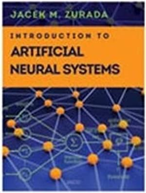 Introduction to Artificial Neural Systems: Jacek M. Zurada