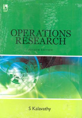 Operations Research ( 4th Edition ): S Kalavathy