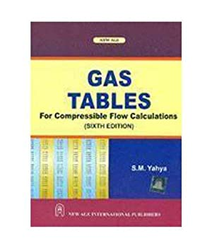 Gas Tables : For Compressible Flow Calculations: S.M. Yahya