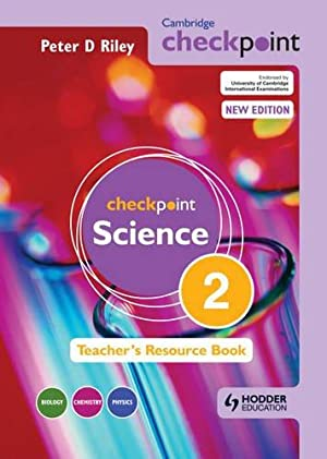 Cambridge Checkpoint Science Teacher's Resource Book 2: Peter D. Riley