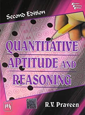 Quantitative Aptitude and Reasoning ( 2nd Edition: R. V. Praveen
