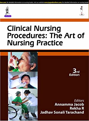 Clinical Nursing Procedures: The Art of Nursing: Annamma Jacob, Rekha