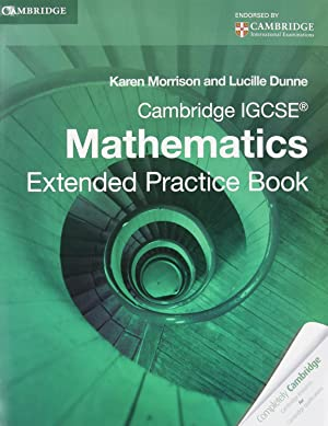 Cambridge IGCSE Mathematics Extended Practice Book: Karen Morrison ,