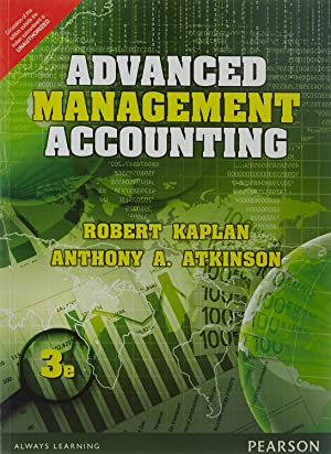 Advanced Management Accounting ( 3rd Edition ): Robert Kaplan, Anthony