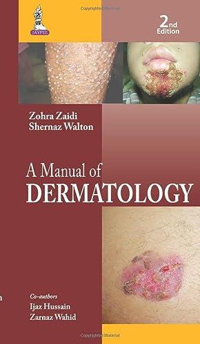 A Manual of Dermatology ( 2nd Edition: Zohra Zaidi ,