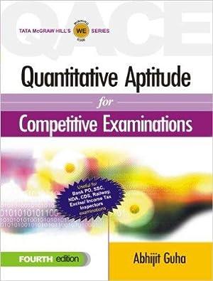 Quantitative Aptitude for Competitive Examinations ( 4th: Abhijit Guha