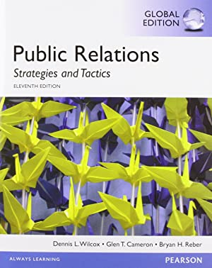 Public Relations: Strategies and Tactics, Global Edition: Dennis L. Wilcox