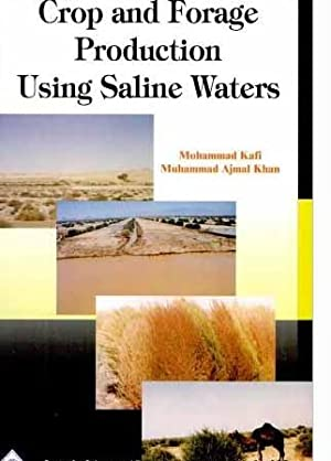 Crop and Forage Production Using Saline Water: Mohammed Kafi