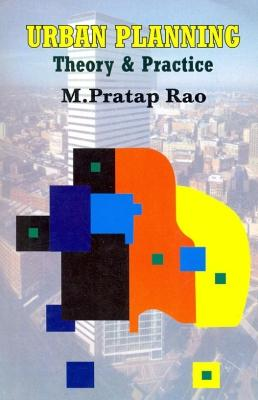 Urban Planning: Theory & Practice: Pratap Rao