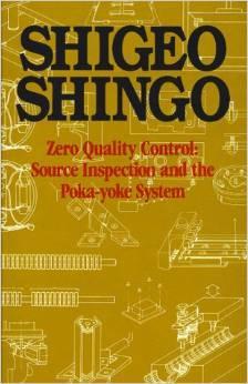 Zero Quality Control: Source Inspection and the: Shigeo Shingo
