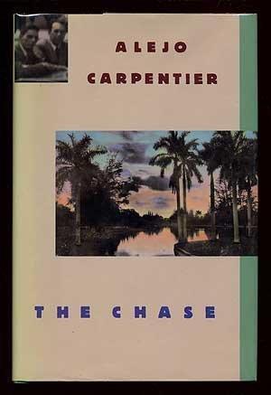 The Chase: Carpentier, Alejo