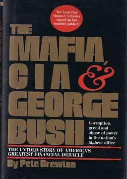 The Mafia, CIA & George Bush: Brewton, Pete
